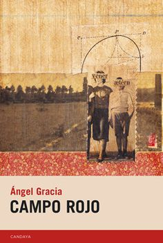 Campo Rojo, de Ángel Gracia. Editorial Candaya