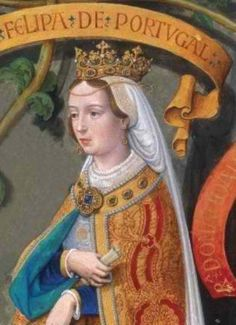 Queen Felipa of Portugal, nee Philippa of Lancaster, daughter of John of Gaunt, Duke of Lancaster and his third cousin Blanche of Lancaster. Married to King John I of Portugal.