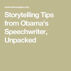 Storytelling Tips from Obama's Speechwriter, Unpacked