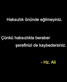 #HzEbubekir #HzÖmer #HzOsman #HzAli #sözler #özlüsözler #güzelsözler Hz. Ali Sözleri bir çok yönden felsefi ve düşünsel olarak insanı ruhsal Meaningful Sentences, Meaningful Words, Imam Ali, Thug Life, Islamic Quotes, Book Quotes, Cool Words, Karma, Allah