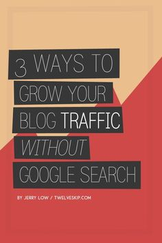 Blogging Tips | How to Blog | Growing Your Blog Traffic Without Google Search