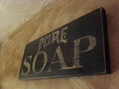 Pure Soap sign Copyright of A Simpler Time U.K.