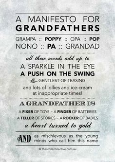 A Manifesto for Grandfathers. This fits so well....Love this man!