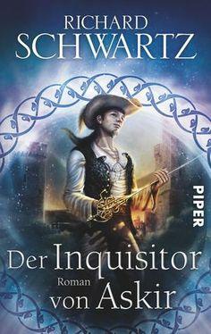 Die von Lesern sehnlichst erwartete Geschichte des größten Diebes von Askir. - Der Inquisitor von Askir von Richard Schwartz