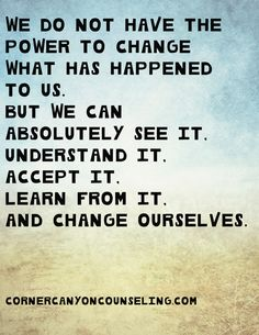 We can understand, learn and change.