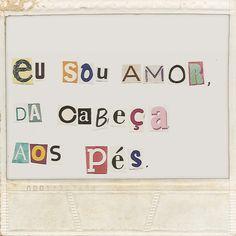 Eu sou amor Ah O Amor, Texts, Cinema, Inspirational Quotes, Letters, Words, Life, Bullet, Draw