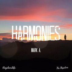 "New album! ""Harmonies"" #MarkA #Harmonies #Rap #HipHop #R&B #TheRegulars #Music"