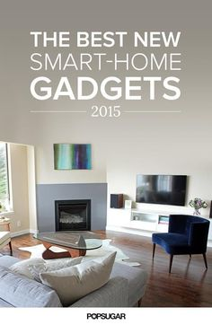 Make your home a little smarter with these amazing gadgets.