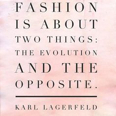 I enjoy reading different peoples' interpretation of fashion and this is an interesting one from Karl Lagerfeld. What's your take?