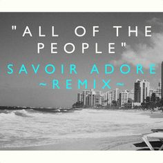 Panama Wedding - All of the People (Savoir Adore Remix) http://indiecurrent.com/panama-wedding-people-savoir-adore-remix
