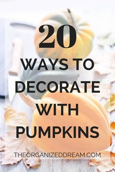 20 ways to decorate your home this fall with pumpkins.