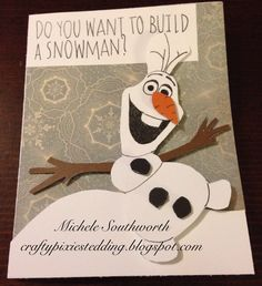 'Do you want to build a snowman' card featuring Olaf!~card created by Michele Southworth craftypixiestedding.blogspot.com