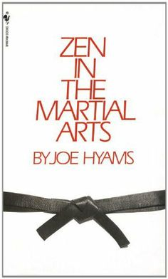 Zen in the Martial Arts by Joe Hyams. $5.76. Author: Joe Hyams. 145 pages. Publisher: Bantam (May 5, 2010)