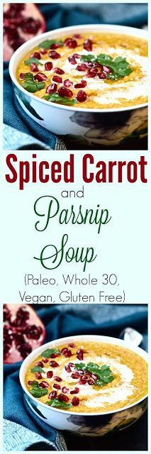 Spiced Carrot and Parsnip Soup (Paleo, Whole 30, Vegan, Vegetables) — Pure and Simple Nourishment - Carrot Soup - Whole 30 Soup - Paleo Soup - Parsnip Soup