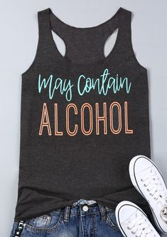 About May Contain Alcohol Tank Top This tank top is Made To Order, we print one by one so we can control the quality. We use DTG Technology to print May Contain Alcohol Tank Top Print T Shirts, Vinyl Shirts, Print Tank, Monogram Shirts, Summer Tank Tops, Summer Shirts, Girls Weekend Shirts, Funny Tank Tops, Top Funny