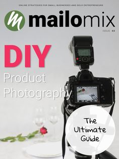 DIY Product Photography: The Ultimate Guide - Mailomix Newsletter Weekly Newsletter, Product Photography, Small Businesses, Photo Shoot, Entrepreneur, Diy, Do It Yourself, Small Business Resources, Photoshoot