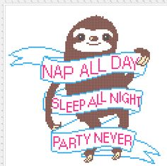 nae42 (reddit) Cross stitch sloth pattern free modern cute funny Nap all day Sleep all night party never
