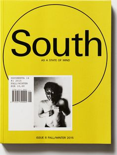 """South as a state of mind"" - bi-annual arts and culture journal published in Greece +++++++++++++++ contaminate the prevailing culture with ideas that derive from southern mythologies such as the 'perfect climate', 'easy living', 'chaos', 'corruption', and the 'dramatic temperament', among others. Through our twisted – and 'southern' – attitude, expressed through critical essays, artist projects, interviews and features, we would like to give form to the concept of the South as a 'state of…"