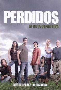 Lost : guía definitva / Lluís Alba, Miguel Pérez Cortés