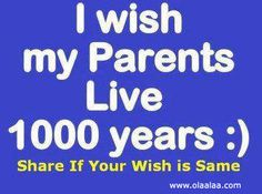 I wish my Parents lie 1000 years :) Cute Quotes, Words Quotes, Sayings, Love Your Parents, Teen Swag, 1000 Years, My Values, Image Sharing, Find Image