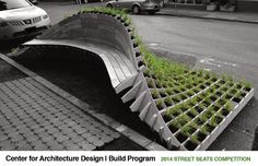 Beautiful garden design. Talkitect | architecture, art, & design: Center for Architecture Design|Build Program: Street Seats Competition