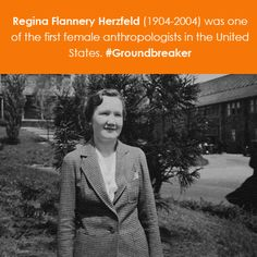 Women in Science Wednesday! Regina Flannery Herzfeld (1904-2004) was one of the first female anthropologists in the United States. #Groundbreaker