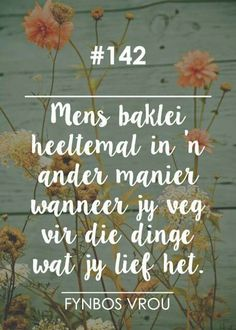 Soms Proe Woorde Net Soeter In Afrikaans: VryheidsVegters Great Quotes, Quotes To Live By, Life Quotes, Pretty Words, Beautiful Words, Strong Quotes, Positive Quotes, Uplifting Quotes, Inspirational Quotes