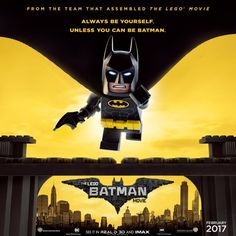 'LEGO Batman Movie' Poster: Be Yourself. Unless You Can Be Batman.