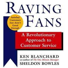 By Kenneth Blanchard, Sheldon Bowles: Raving Fans: A Revolutionary Approach to Customer Service [Audiobook]