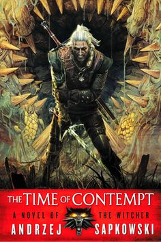 """Read """"The Time of Contempt"""" by Andrzej Sapkowski available from Rakuten Kobo. Now a Netflix original series! To protect his ward, Ciri, Geralt of Rivia sends her away from the home of the Witchers t. Best Fantasy Book Series, Fantasy Books, The Witchers, Sword Of Destiny, The Witcher Books, The Witcher Book Series, The Last Wish, Blood Elf, Netflix Original Series"""