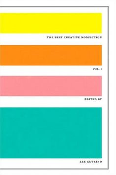 Book Cover// The Best Creative Nonfiction, Vol.1 , by W.W. Norton & Company - Designer: Rodrigo Corral