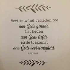 Vertrouwen #Augustinus #Vertrouwen Bible Qoutes, Faith Quotes, Bible Verses, Hope In God, God Is Good, Christian Women, Christian Quotes, Beautiful Words, Psalms