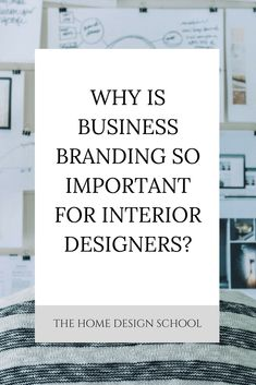 Branding is important for any business, but it's tenfold more important for interior designers.  Read bout why branding is particularly important for your business, and how to get it right.