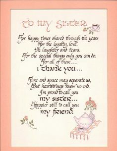 To My Sister - birthday poems Birthday Wishes Poems, Sister Birthday Quotes, Birthday Cards, 80 Birthday, Birthday Greetings, Birthday Prayer, Birthday Signs, Cute Sister Quotes, Sister Sayings