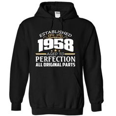 1958 Perfection All Original Parts T Shirts, Hoodies. Check Price ==► https://www.sunfrog.com/Funny/1958-Perfection-All-Original-Parts-Tee-4624-Black-11570466-Hoodie.html?41382