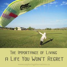 Exploring Alternatives - The Importance of Living a Life You Won't Regret Tiny Living, Regrets, Exploring, How To Become, Alternative, Lifestyle, Reading, Blog, Inspiration