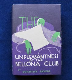 The Unpleasantness At the Bellona Club. Dorothy L.. Sayers. New York: Payson & Clarke, 1928. First Edition - American. Original dust jacket.