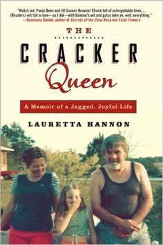 The Cracker Queen: A Memoir of a Jagged, Joyful Life: Lauretta Hannon:   The Cracker Queen takes readers from backwater Georgia to Savannah's most eccentric neighborhoods for a wild ride featuring a distinctly dysfunctional family and a lively crew of hellions, heroines, bad seeds, and renegades. Full of warmth, outrageous wit, and world-class storytelling, The Cracker Queen is a celebration of living out loud, finding humor in desperate situations, and loving life to death.