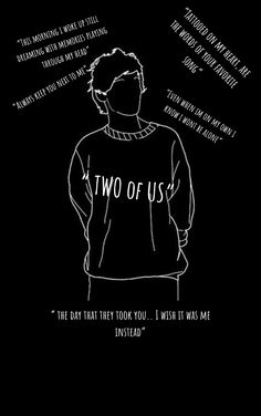 """Louis Tomlinson TwoOfUs wallpaper I made this myself because I love this song so much ♥️ """"I feel you blood run through me Written in my dna"""" I mean it's so good. So here have this Two of us Louis Tomlinson inspired phone wallpaper :)<br> One Direction Background, One Direction Lockscreen, One Direction Lyrics, One Direction Wallpaper, One Direction Imagines, One Direction Pictures, Niall Horan Imagines, One Direction Humor, One Direction Louis Tomlinson"""