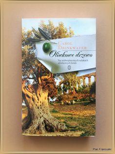 """Książka dla Ciebie i na prezent - """"Oliwkowe drzewo"""" w księgarni PLAC FRANCUSKI. Carol Drinkwater ponownie wyrusza w podróż, której celem jest odkrycie fenomenu drzewa oliwkowego."""