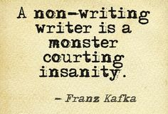 Inspirational picture franz kafka, quotes, sayings, non-writing writer, insanity. Find your favorite picture! Kafka Quotes, Writer Quotes, Me Quotes, Quotes About Writers, Strong Quotes, Attitude Quotes, Quotes From Authors, Quotes Pics, Peace Quotes