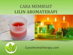 Cara membuat lilin aromaterapi_gyasi aromatherapy  Cara termudah dengan bahan-bahan yang ada di sekitar kita. Bisa dilakukan siapa saja, anak sd pun bisa