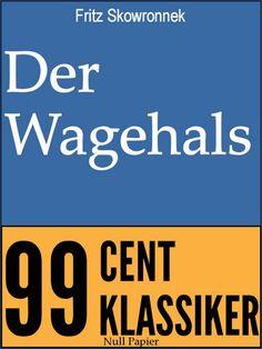 Fritz Skowronnek: Der Wagehals