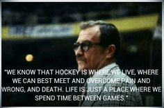 -Fred Shero, who was the head coach of the Philadelphia Flyers during their Broad Street Bullies days.
