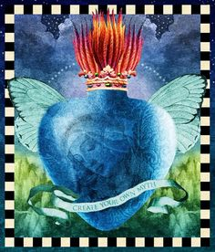 """Marian Lansky ~ Create ~ Inspired by ex voto sacred hearts and the milagro hearts of Mexico. This one says: """"Create your own myth."""" It's all up to us."""