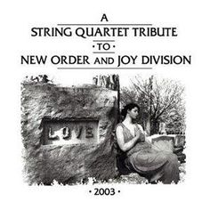 True Faith - The String Quartet Tribute To New Order And Joy Division