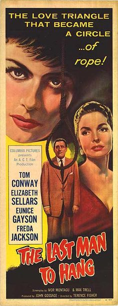 The Last Man to Hang? (1956) Tom Conway, John Schlesinger, Old Movie Posters, Bank Robber, Last Man, Columbia Pictures, Hanging Pictures, Film Stills, Old Movies
