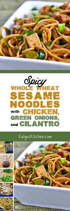 Spicy Whole Wheat Sesame Noodles with Chicken, Green Onions, and Cilantro can be…