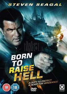 Born to raise hell--Steven Seagal, Dan Badarau, Darren Shahlavi Best Movie Posters, Cinema Posters, Blu Ray Movies, Sci Fi Movies, Great Movies, New Movies, Wizard Of Oz Movie, Capas Dvd, Steven Seagal