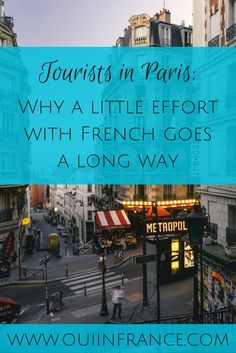 Tourists in Paris: Why a little effort with French goes a long way. It's so important to learn a few French phrases before traveling to France. Here's why.